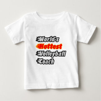World's Hottest Volleyball Coach Baby T-Shirt