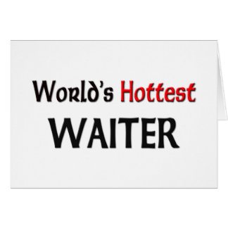 World's Hottest Waiter Card