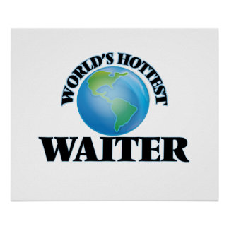 World's Hottest Waiter Poster