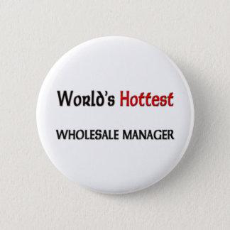 World's Hottest Wholesale Manager Button