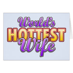 Greeting Card with World's Hottest Wife design