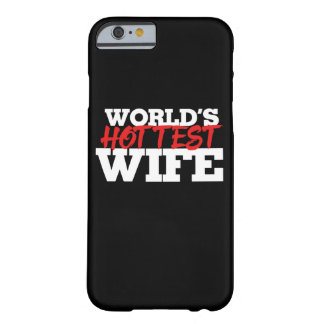 World's Hottest Wife Barely There iPhone 6 Case