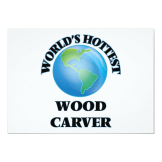 World's Hottest Wood Carver Personalized Invitation
