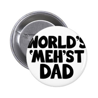 World's mehst dad funny pins
