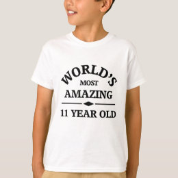 World's most amazing 11 year old T-Shirt