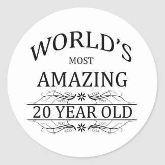 World's Most Amazing 20 Year Old. Classic Round Sticker