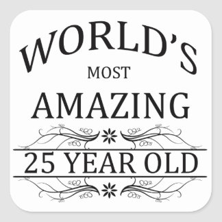 World's Most Amazing 25 Year Old Square Sticker