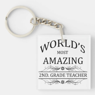 World's Most Amazing 2nd. Grade Teacher Single-Sided Square Acrylic Keychain