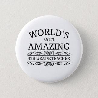 World's Most amazing 4th grade teacher Button