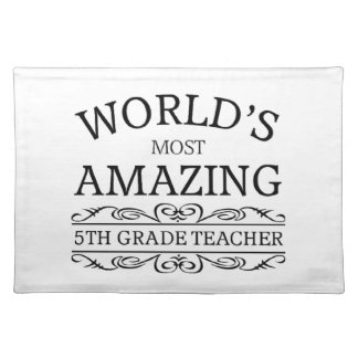 World's most amazing 5th grade teacher placemat
