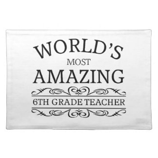 World's most amazing 6th grade teacher cloth placemat