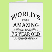 World's Most Amazing 75 Year Old Card