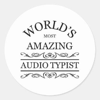 World's most amazing Audio Typist Classic Round Sticker