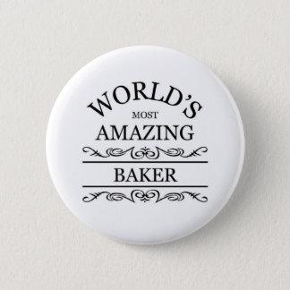 World's most amazing Baker Pinback Button