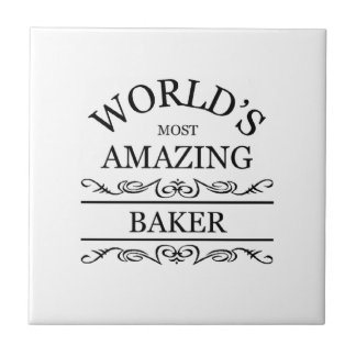 World's most amazing Baker Tile