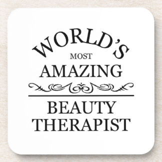 World's most amazing Beauty Theraphist Drink Coaster