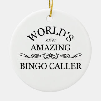 World's most amazing Bingo Caller Ceramic Ornament
