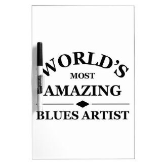 World's most Amazing Blues Artist Dry-Erase Board