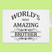 World's Most Amazing Brother Card