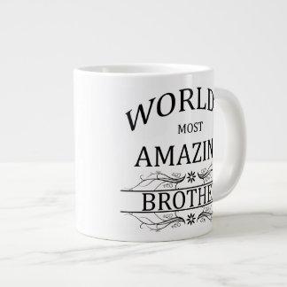 World's Most Amazing Brother Giant Coffee Mug