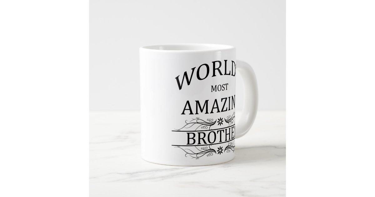 World S Most Amazing Brother Giant Coffee Mug Zazzle Com