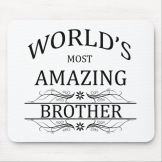 World's Most Amazing Brother Mouse Pad