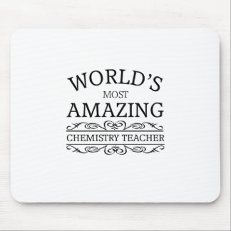 World's most amazing Chemistry Teacher Mouse Pad