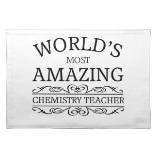 World's most amazing Chemistry Teacher Placemat