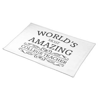 World's most amazing college teacher cloth placemat