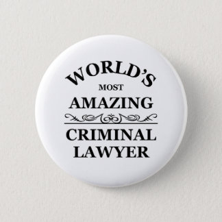 World's most amazing Criminal Lawyer Button