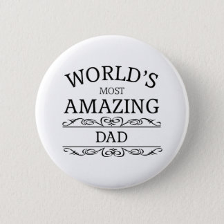World's most amazing dad button