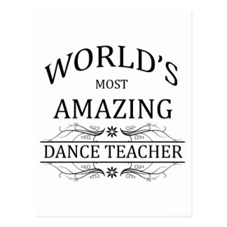World's Most Amazing Dance Teacher Postcard