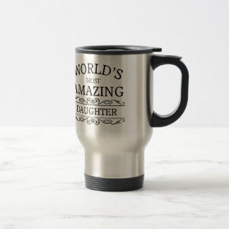 World's most amazing daughter travel mug