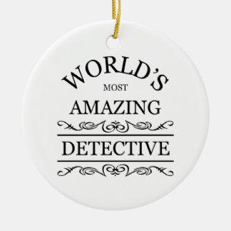 World's most amazing Detective Ceramic Ornament