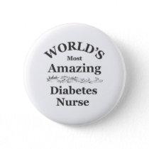World's most amazing Diabetes Nurse Pinback Button