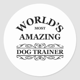 World's most amazing Dog Trainer Classic Round Sticker