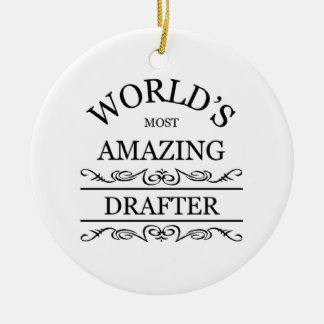 World's most amazing Drafter Ceramic Ornament