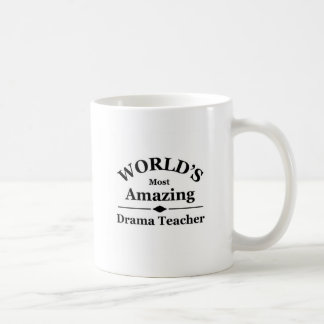 World's most amazing Drama Teacher Coffee Mug