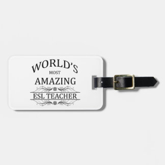 World's Most Amazing ESL Teacher Luggage Tag
