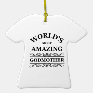 World's most amazing Godmother Double-Sided T-Shirt Ceramic Christmas Ornament