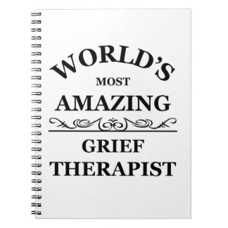 World's most amazing Grief Therapist Spiral Notebook