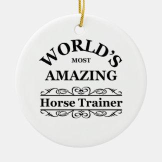 World's most amazing Horse Trainer Ceramic Ornament