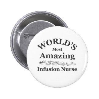 World's  Most Amazing Infusion Nurse 2 Inch Round Button