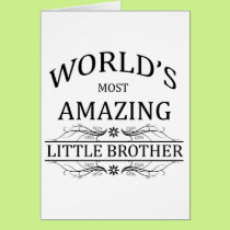 World's Most Amazing Little Brother Card