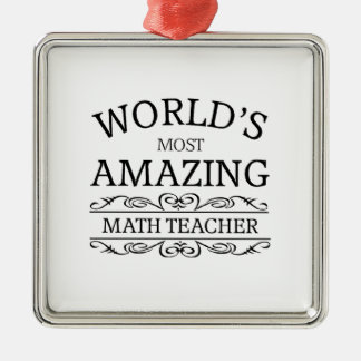 World's most amazing math teacher metal ornament