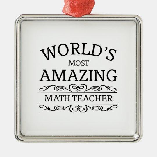 World's most amazing math teacher metal ornament