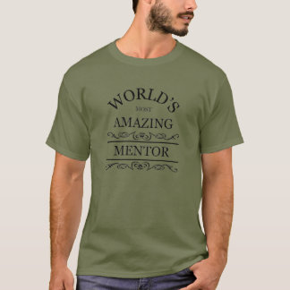 World's most amazing mentor T-Shirt