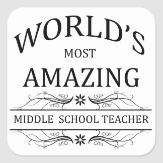 World's Most Amazing Middle School Teacher Square Sticker