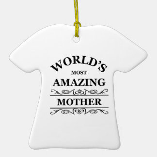 World's most amazing Mother Double-Sided T-Shirt Ceramic Christmas Ornament