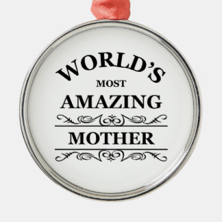 World's most amazing Mother Round Metal Christmas Ornament